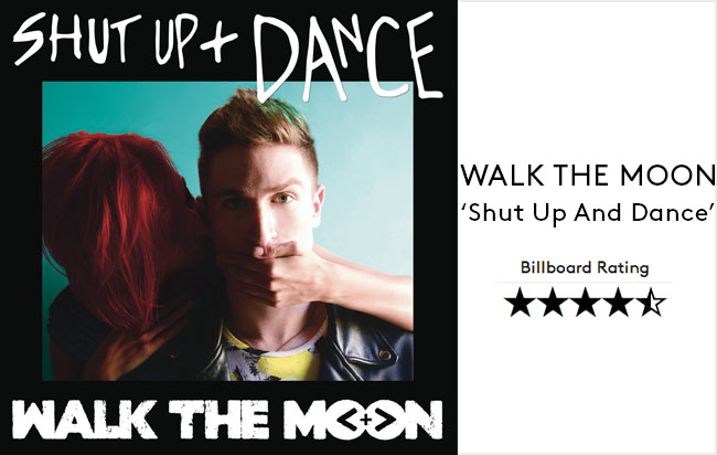 Shut Up and Dance – WALK THE MOON